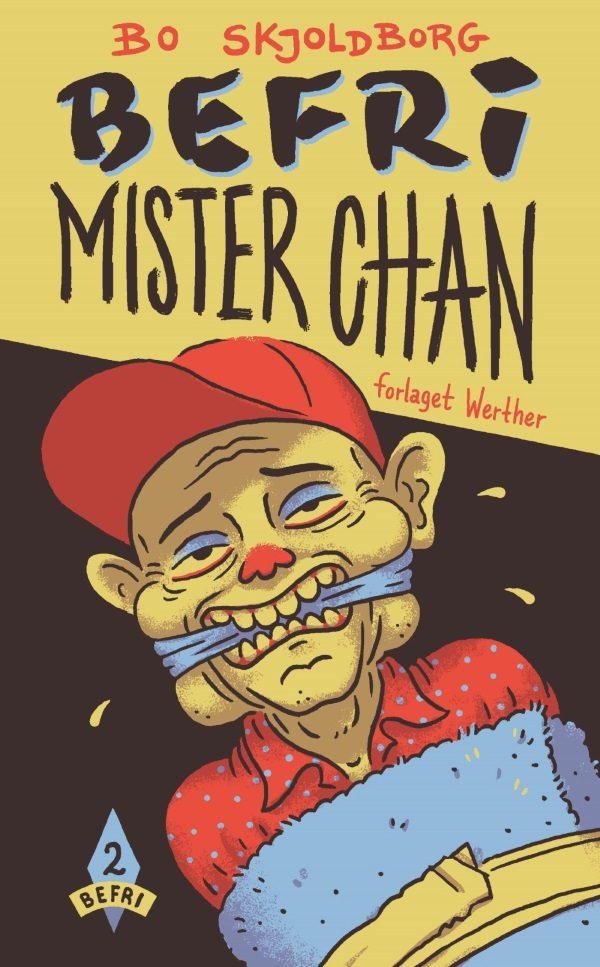 Befri Mister Chan_Bo Skjoldborg_børnebog_sjov bog_krimi_humor
