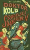 Doktor Kold og spøgelsesmaskinen_Bo Skjoldborg