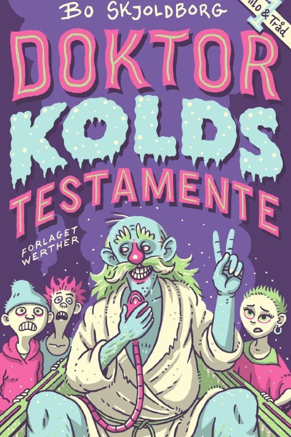 Doktor Kolds testamente_Bo Skjoldborg_sjove_børnebøger_Milo og Tråd_Doktor Kold