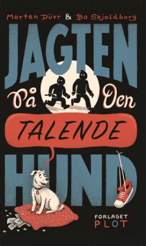 Jagten_paa_den_talende_hund_forside_Bo_Skjoldborg_Morten_Dürr_320