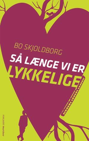 Saa_laenge_vi_er_lykkelige_Bo_Skjoldborg_300