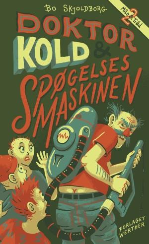 Doktor Kold og spøgelsesmaskinen (Milo og Tråd 2)