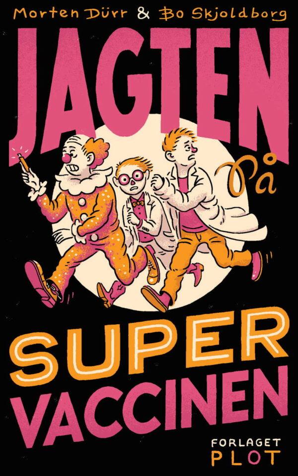 Jagten-bøgerne_Bo Skjoldborg_Morten Dürr_sjove børnebøger_spændende børnebog_corona_humor_action_spænding_hygge