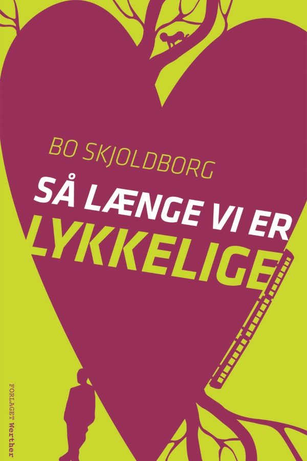Så længe vi er lykkelige_Bo Skjoldborg_roman_udviklingsroman_sporløs_find slægtninge_roadmovie-roman