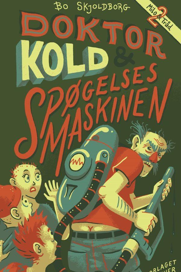 Doktor Kold og spøgelsesmaskinen_Bo Skjoldborg_sjove_børnebøger_Milo og Tråd_Doktor Kold